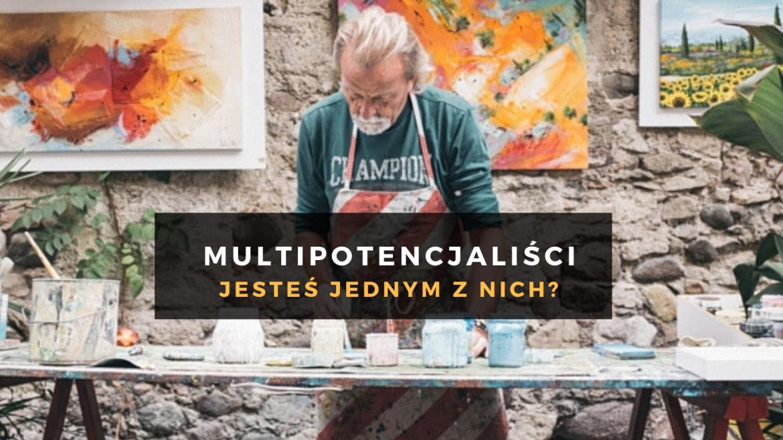Multipotencjaliści – czy Ty też jesteś jednym z nich?