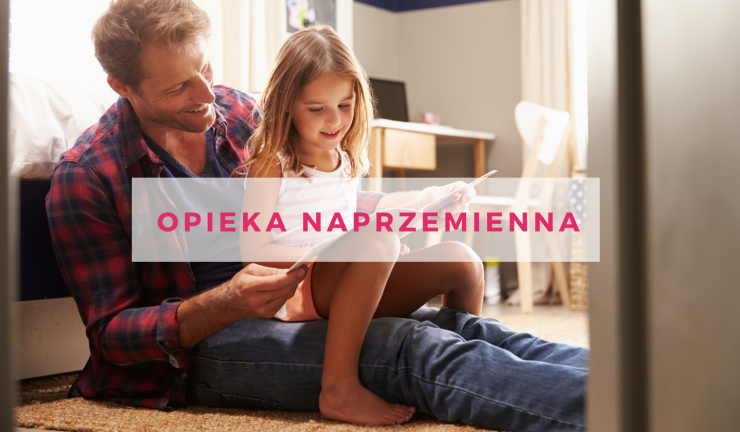 Opieka naprzemienna – dlaczego jest najlepsza dla dziecka?